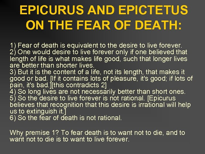 EPICURUS AND EPICTETUS ON THE FEAR OF DEATH: 1) Fear of death is equivalent