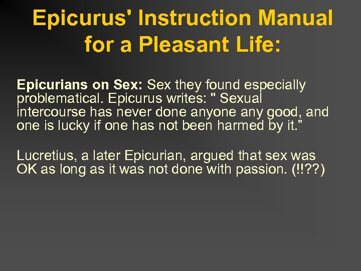 Epicurus' Instruction Manual for a Pleasant Life: Epicurians on Sex: Sex they found especially