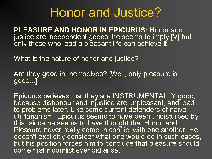 Honor and Justice? PLEASURE AND HONOR IN EPICURUS: Honor and justice are independent goods,