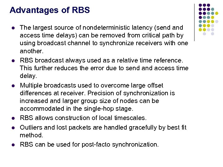 Advantages of RBS l l l The largest source of nondeterministic latency (send access