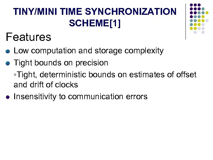 TINY/MINI TIME SYNCHRONIZATION SCHEME[1] Features l Low computation and storage complexity Tight bounds on