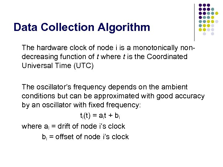 Data Collection Algorithm The hardware clock of node i is a monotonically nondecreasing function