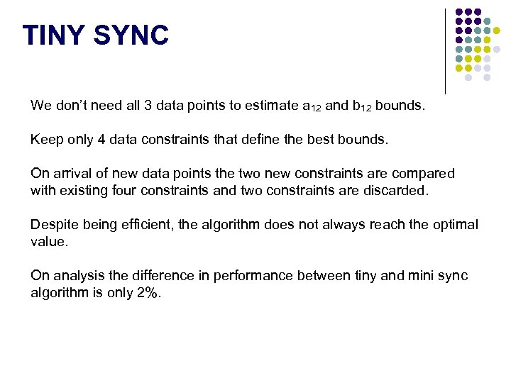 TINY SYNC We don't need all 3 data points to estimate a 12 and