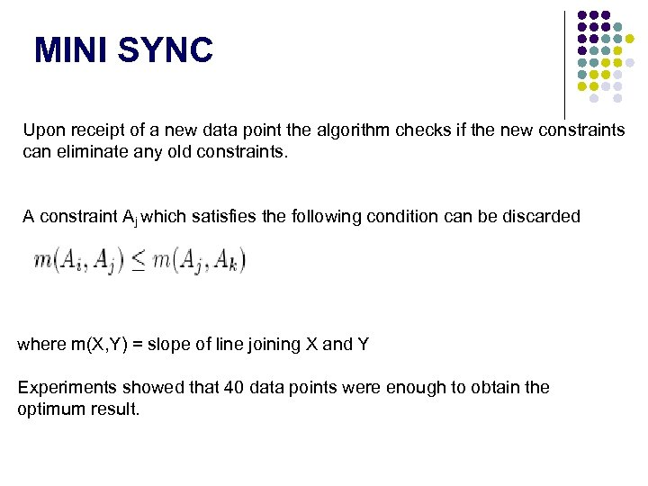 MINI SYNC Upon receipt of a new data point the algorithm checks if the