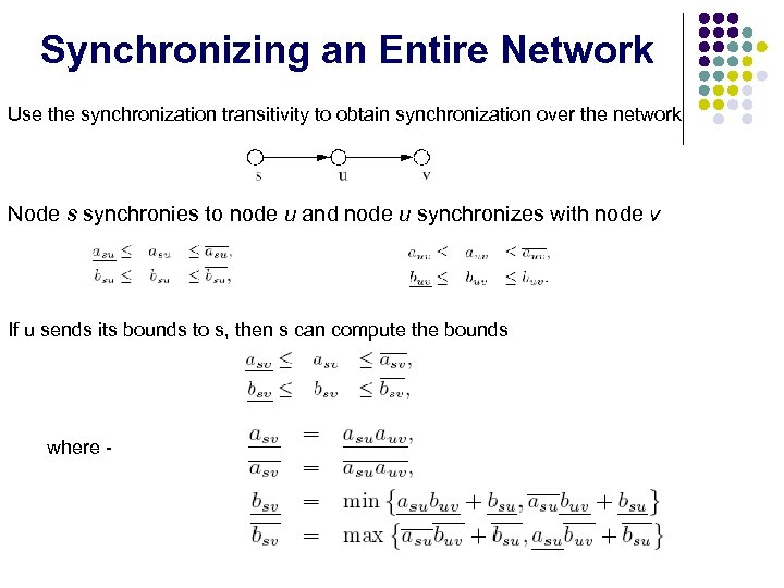 Synchronizing an Entire Network Use the synchronization transitivity to obtain synchronization over the network