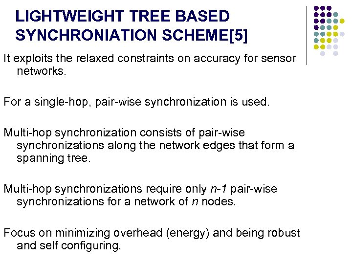 LIGHTWEIGHT TREE BASED SYNCHRONIATION SCHEME[5] It exploits the relaxed constraints on accuracy for sensor