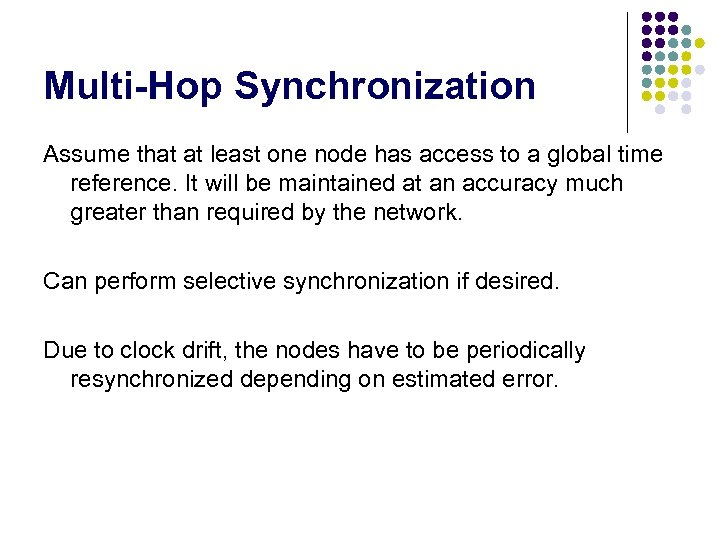 Multi-Hop Synchronization Assume that at least one node has access to a global time