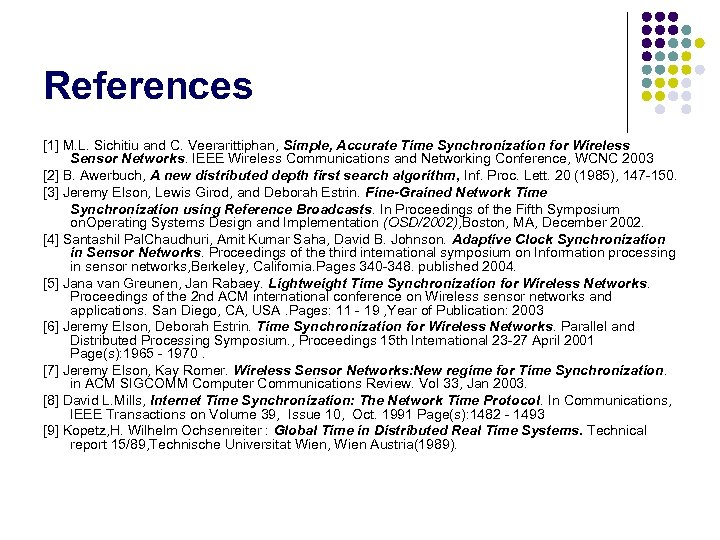 References [1] M. L. Sichitiu and C. Veerarittiphan, Simple, Accurate Time Synchronization for Wireless