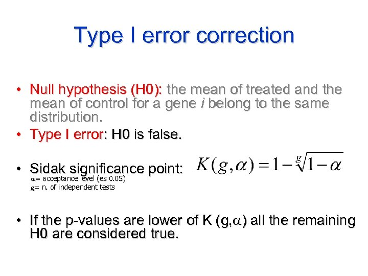 Type I error correction • Null hypothesis (H 0): the mean of treated and