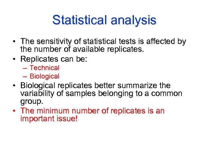 Statistical analysis • The sensitivity of statistical tests is affected by the number of