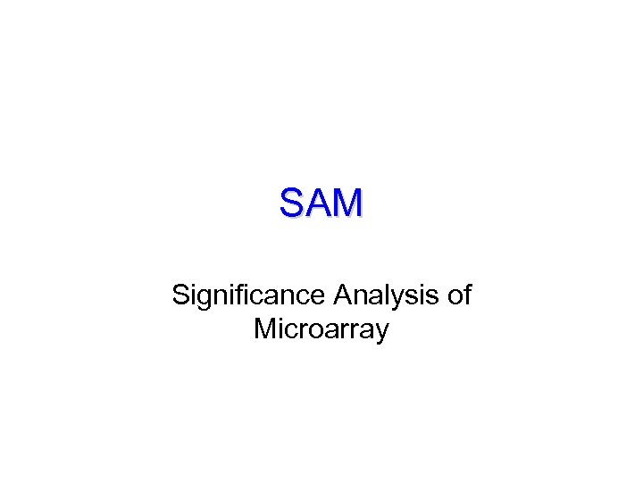 SAM Significance Analysis of Microarray