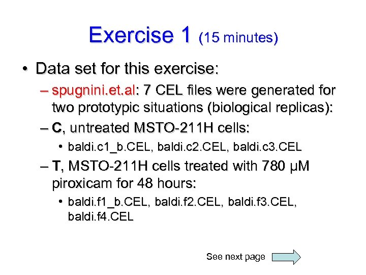 Exercise 1 (15 minutes) • Data set for this exercise: – spugnini. et. al: