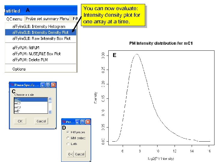 You can now evaluate: Intensity density plot for one array at a time. A