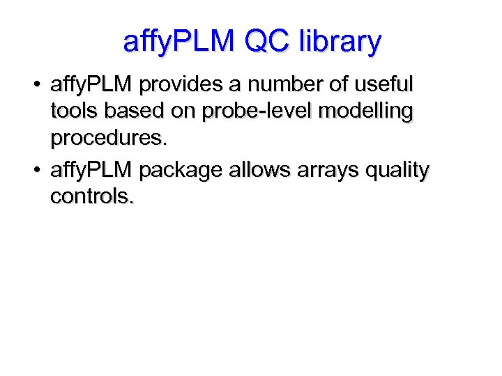 affy. PLM QC library • affy. PLM provides a number of useful tools based