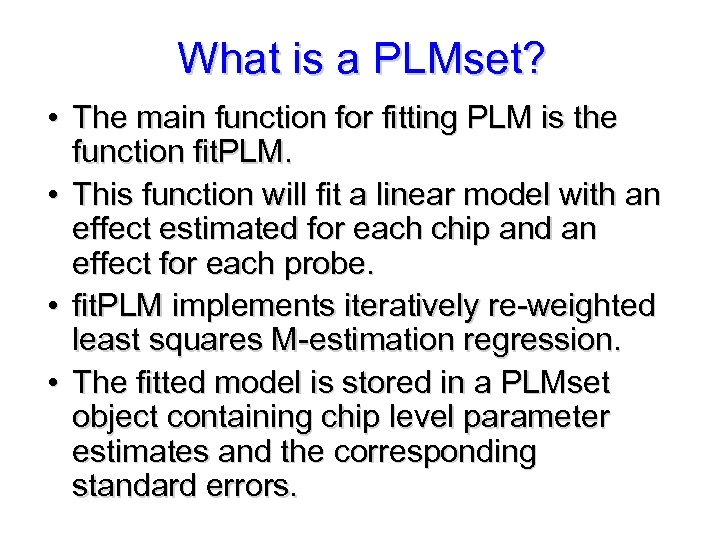 What is a PLMset? • The main function for fitting PLM is the function