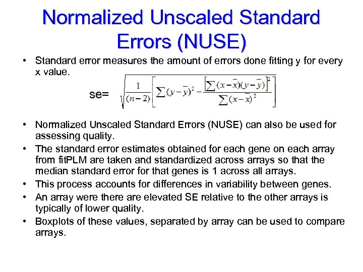 Normalized Unscaled Standard Errors (NUSE) • Standard error measures the amount of errors done