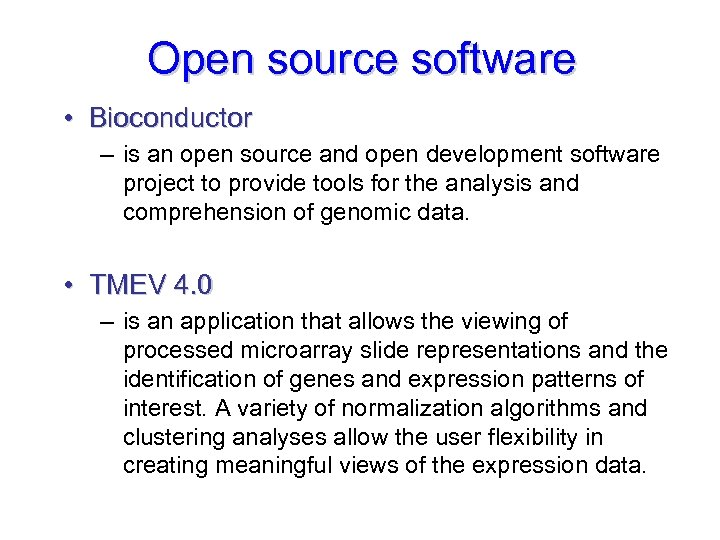 Open source software • Bioconductor – is an open source and open development software