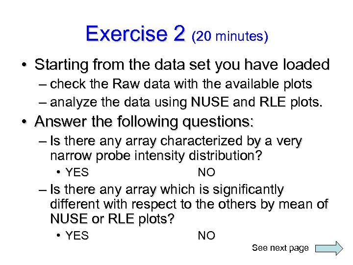 Exercise 2 (20 minutes) • Starting from the data set you have loaded –