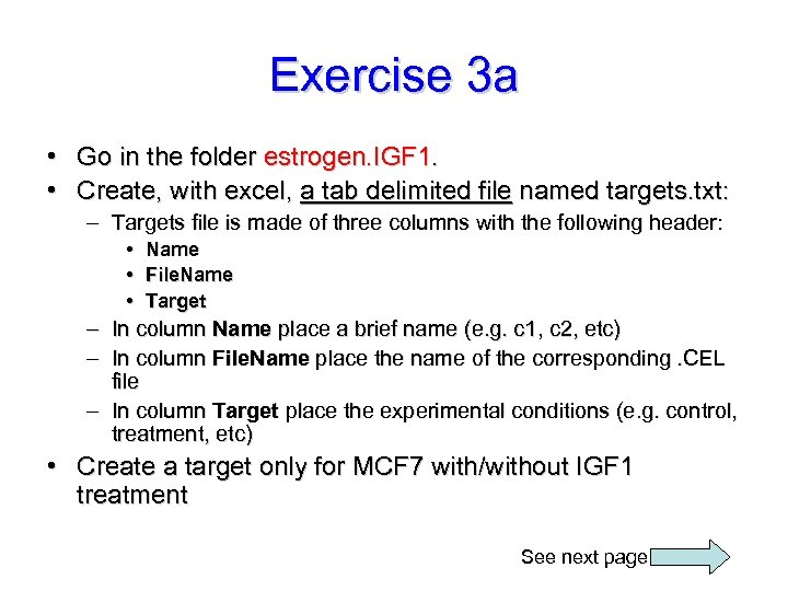 Exercise 3 a • Go in the folder estrogen. IGF 1. • Create, with