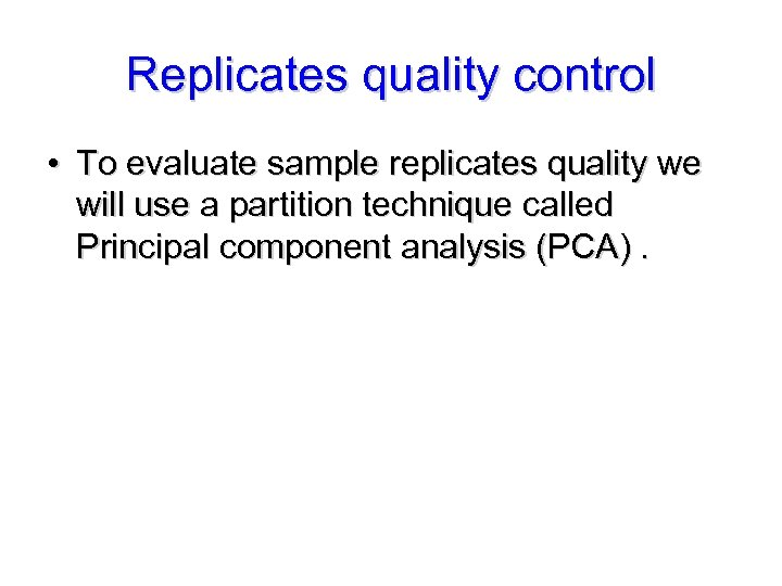 Replicates quality control • To evaluate sample replicates quality we will use a partition