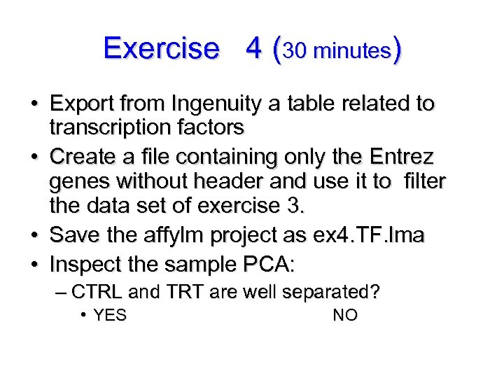 Exercise 4 (30 minutes) • Export from Ingenuity a table related to transcription factors