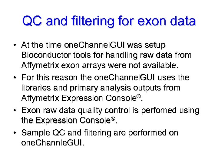 QC and filtering for exon data • At the time one. Channel. GUI was