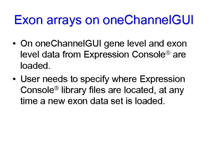 Exon arrays on one. Channel. GUI • On one. Channel. GUI gene level and