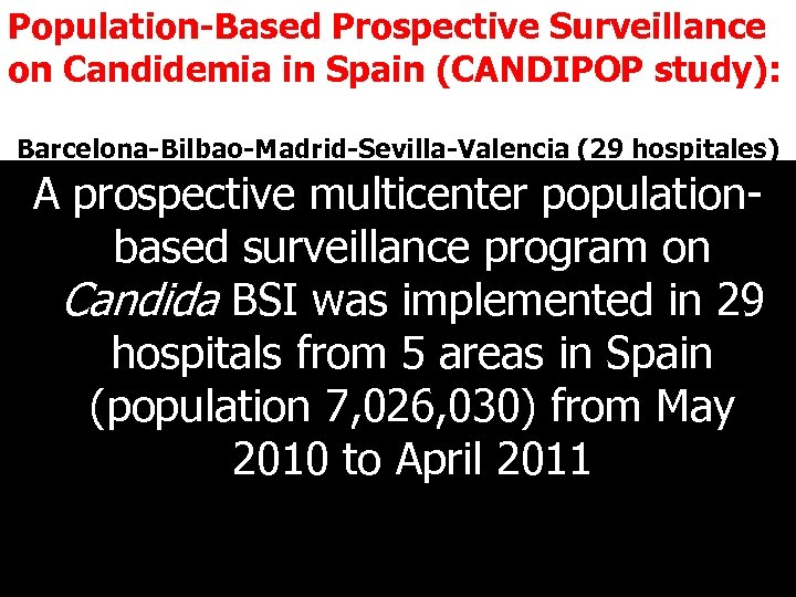 Population-Based Prospective Surveillance No C. C. on Candidemia in Spain (CANDIPOP study): Country Year