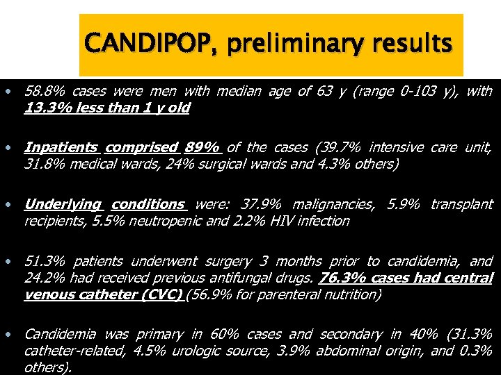 CANDIPOP, preliminary results • 58. 8% cases were men with median age of 63
