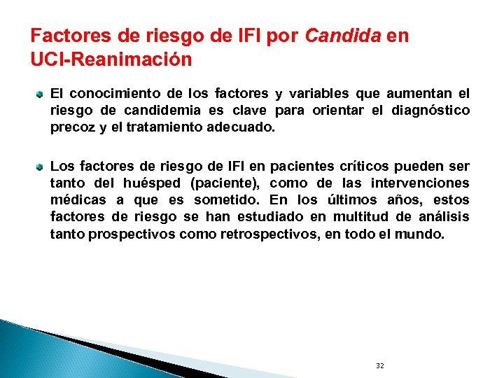 Factores de riesgo de IFI por Candida en UCI-Reanimación El conocimiento de los factores