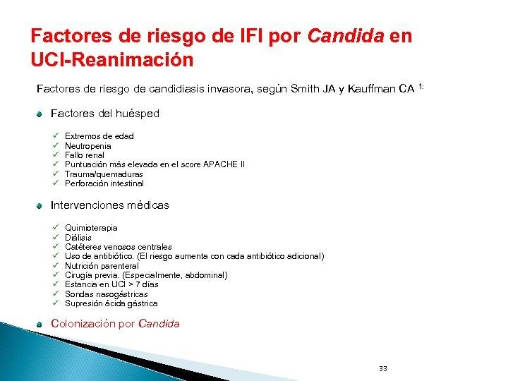 Factores de riesgo de IFI por Candida en UCI-Reanimación Factores de riesgo de candidiasis