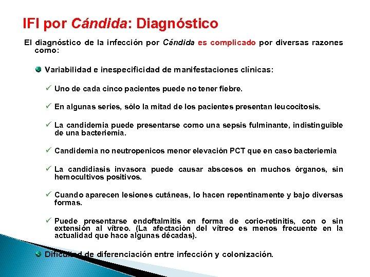 IFI por Cándida: Diagnóstico El diagnóstico de la infección por Cándida es complicado por