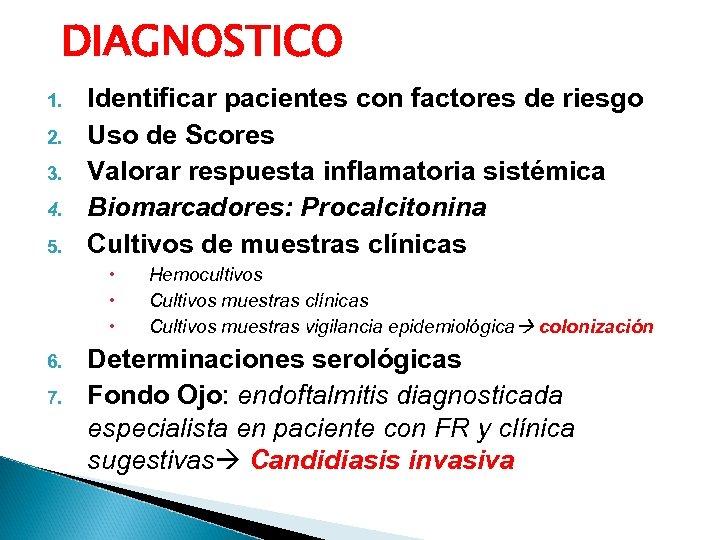 DIAGNOSTICO 1. 2. 3. 4. 5. Identificar pacientes con factores de riesgo Uso de