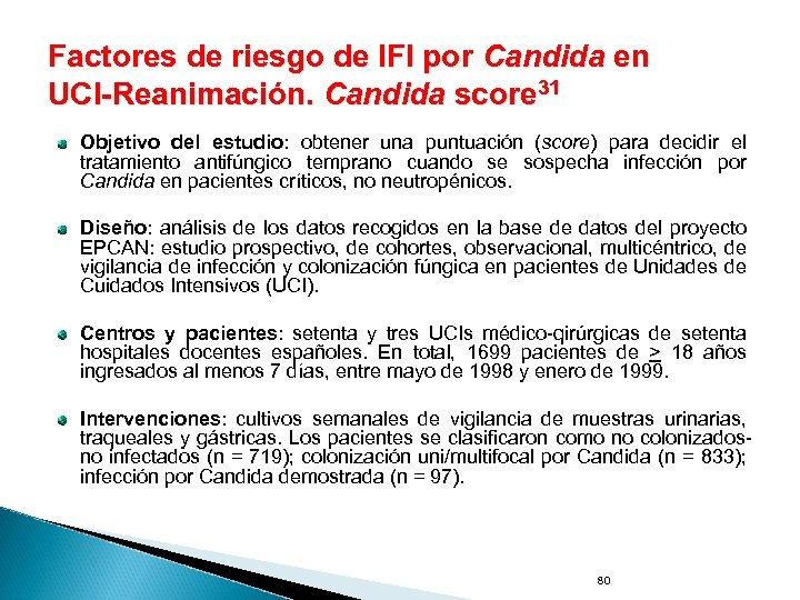 Factores de riesgo de IFI por Candida en UCI-Reanimación. Candida score 31 Objetivo del