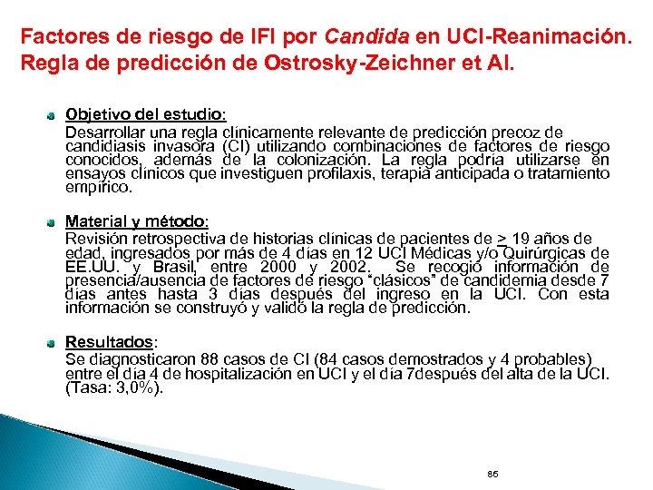 Factores de riesgo de IFI por Candida en UCI-Reanimación. Regla de predicción de Ostrosky-Zeichner
