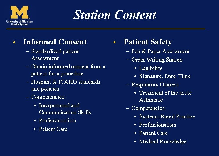 Station Content • Informed Consent – Standardized patient Assessment – Obtain informed consent from