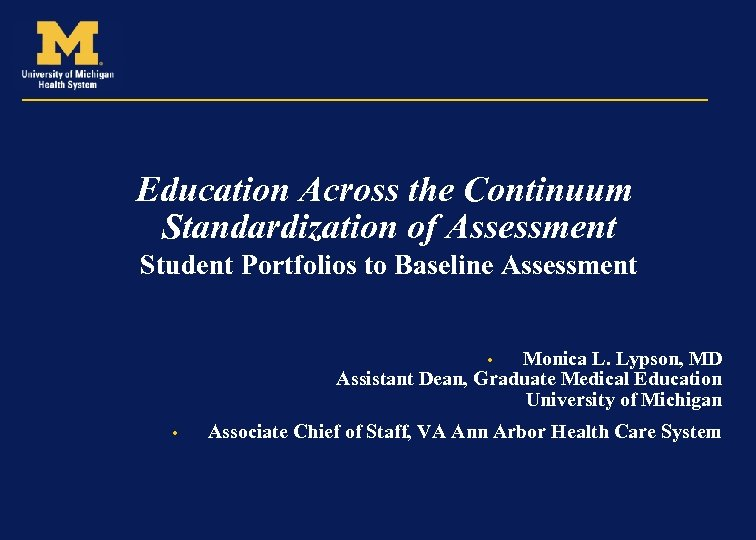 Education Across the Continuum Standardization of Assessment Student Portfolios to Baseline Assessment Monica L.