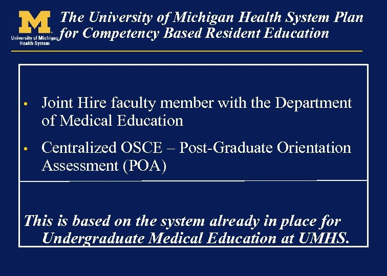 The University of Michigan Health System Plan for Competency Based Resident Education • Joint