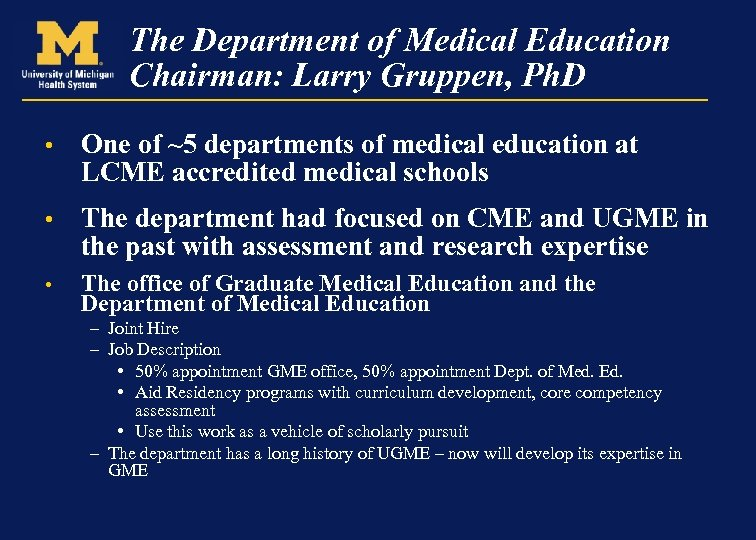 The Department of Medical Education Chairman: Larry Gruppen, Ph. D • One of ~5