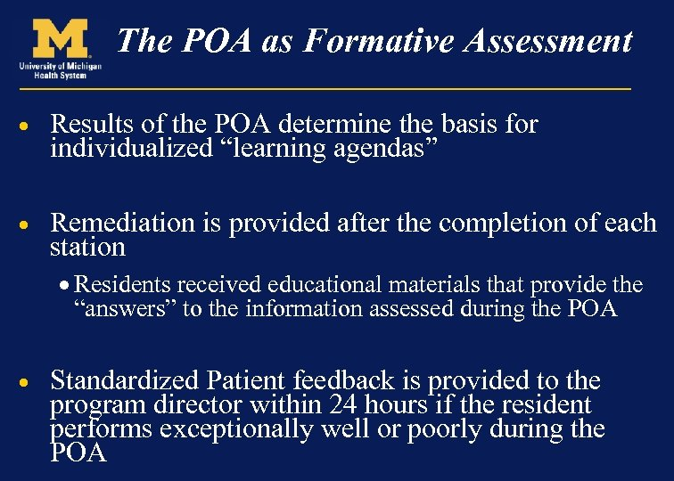 The POA as Formative Assessment · Results of the POA determine the basis for