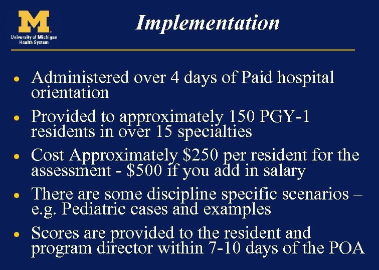 Implementation · · · Administered over 4 days of Paid hospital orientation Provided to
