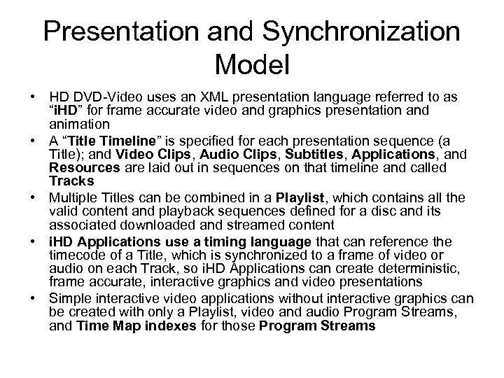 Presentation and Synchronization Model • HD DVD-Video uses an XML presentation language referred to