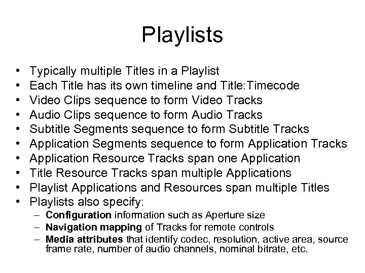 Playlists • • • Typically multiple Titles in a Playlist Each Title has its