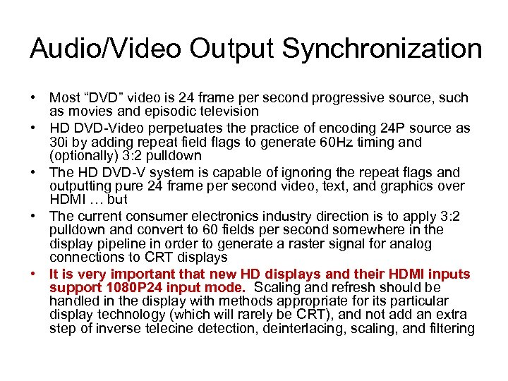"""Audio/Video Output Synchronization • Most """"DVD"""" video is 24 frame per second progressive source,"""