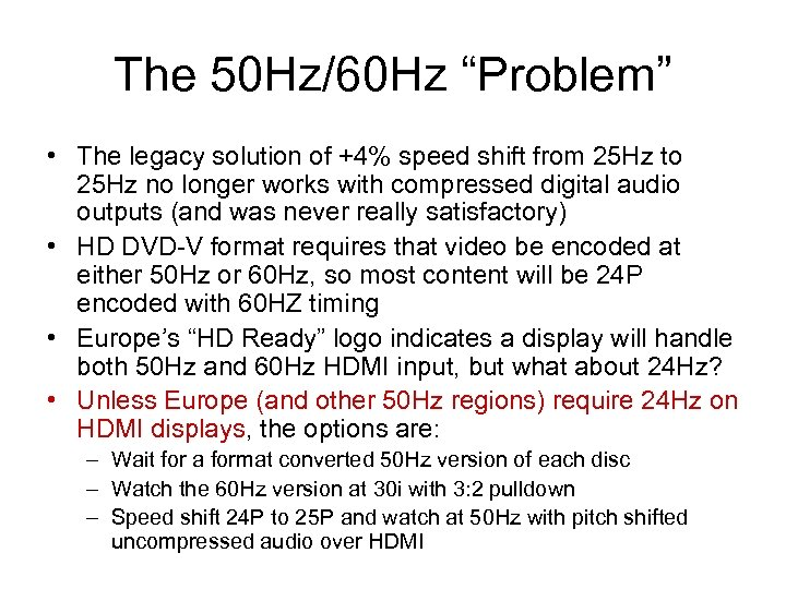 """The 50 Hz/60 Hz """"Problem"""" • The legacy solution of +4% speed shift from"""