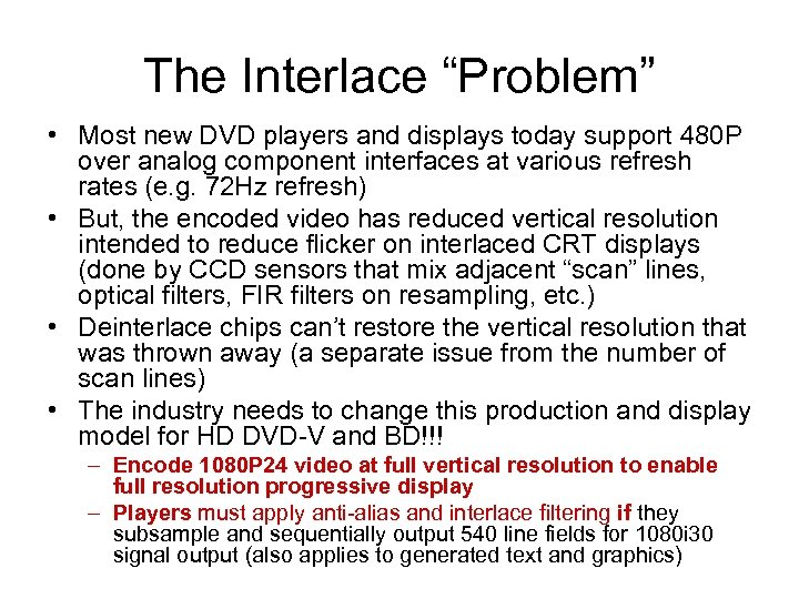 """The Interlace """"Problem"""" • Most new DVD players and displays today support 480 P"""
