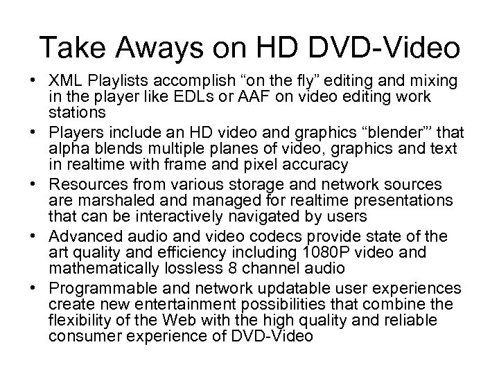 """Take Aways on HD DVD-Video • XML Playlists accomplish """"on the fly"""" editing and"""