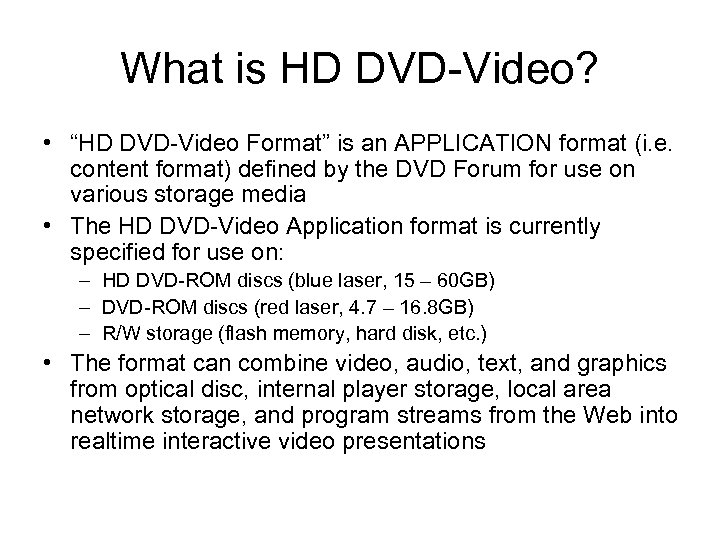 """What is HD DVD-Video? • """"HD DVD-Video Format"""" is an APPLICATION format (i. e."""