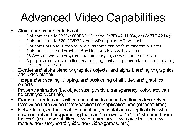 Advanced Video Capabilities • Simultaneous presentation of: – – – • • • 1