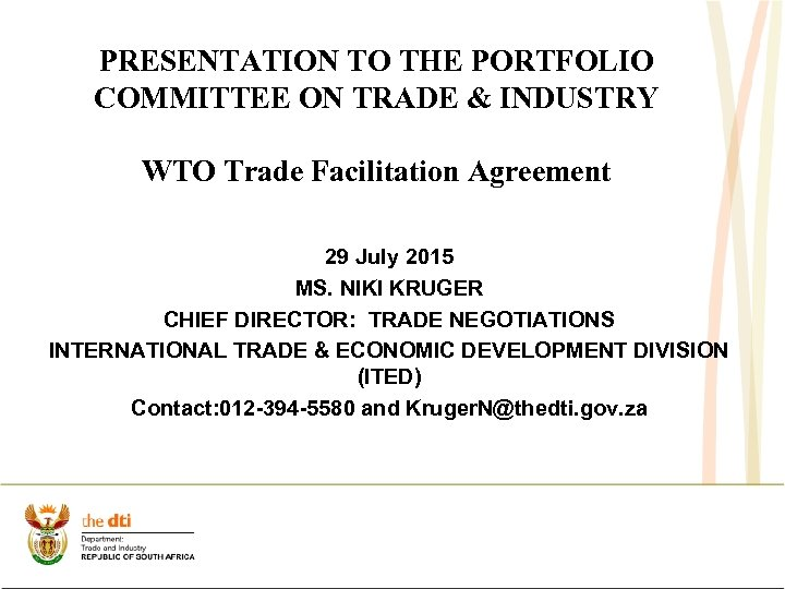 PRESENTATION TO THE PORTFOLIO COMMITTEE ON TRADE & INDUSTRY WTO Trade Facilitation Agreement 29